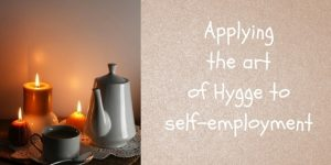 Appying the art of hygge to self employment