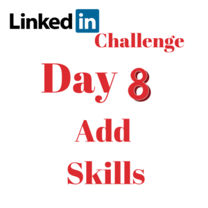 Day 8 LinkedIn Challenge – Add Skills