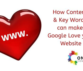How Content and Key Words can make Google Love your Website