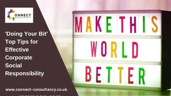 'Doing Your Bit'. Top Tips for Effective Corporate Social Responsibility